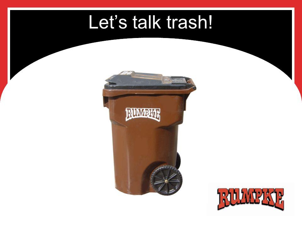 Let's talk trash!