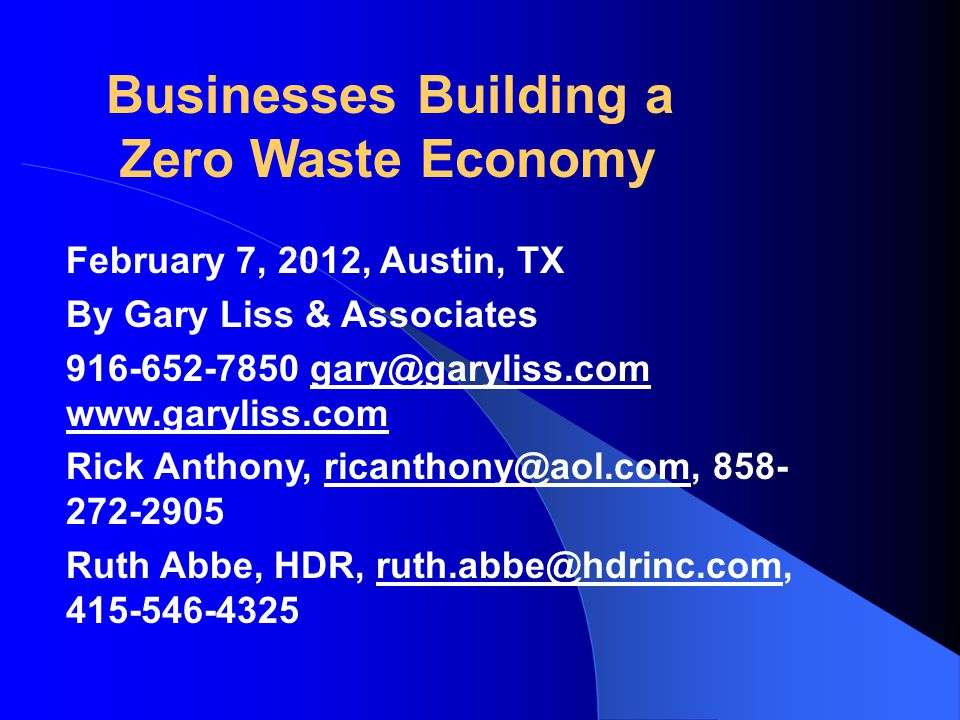 ID & Develop More Zero Waste Businesses  Ask Local Governments & Businesses To Adopt Zero Waste Goals and Plan for them  Work With Reuse, Recycling, Composting Industry, Manufacturers And Retailers to ID ZW Businesses locally and Develop More  Tell GRRN about Businesses that Divert More than 90% of their Waste