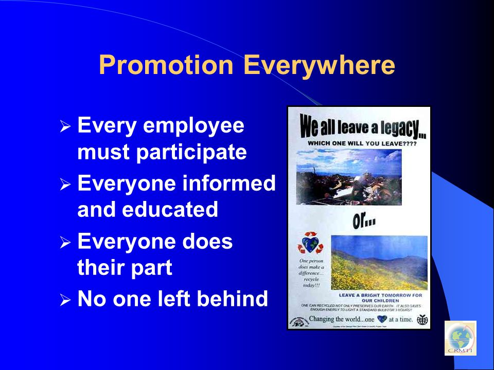 Promotion Everywhere  Every employee must participate  Everyone informed and educated  Everyone does their part  No one left behind