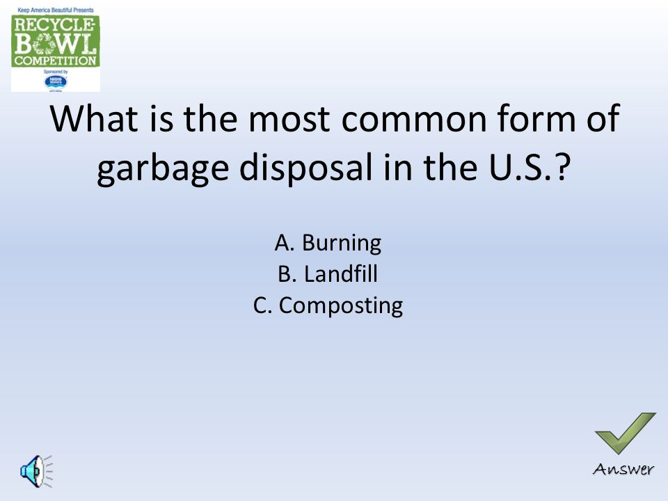Correct Answer: C Paper is the largest portion of the U.S. waste stream.