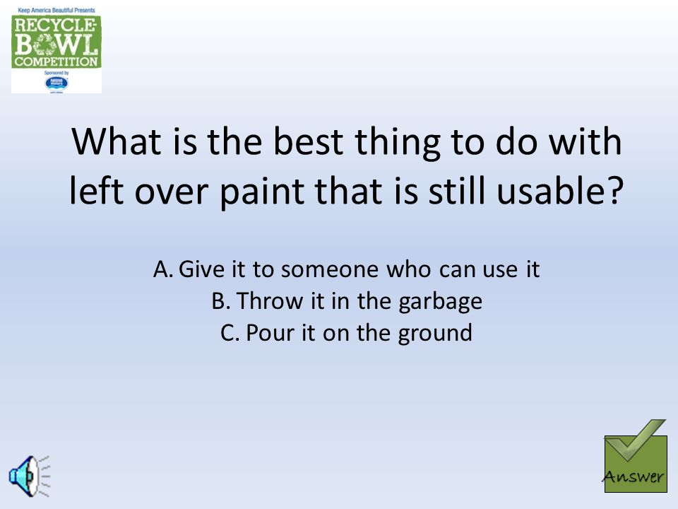 What is the best thing to do with left over paint that is still usable.
