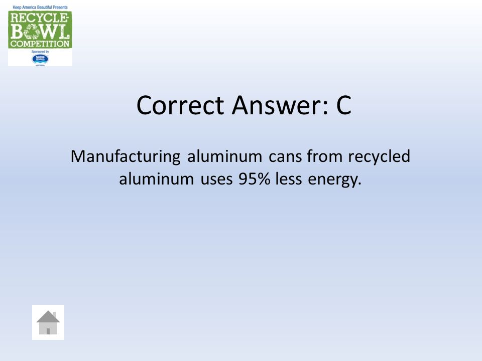 When aluminum cans are made from recycled aluminum, how much energy is saved.
