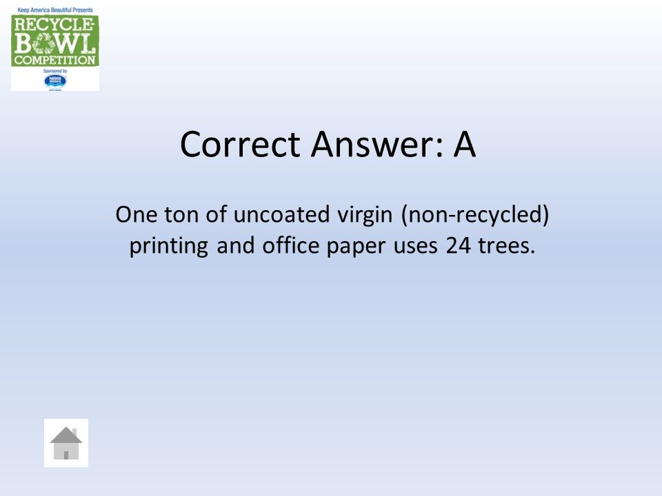 How many trees does it take to make one ton of virgin (non-recycled) printing and office paper.