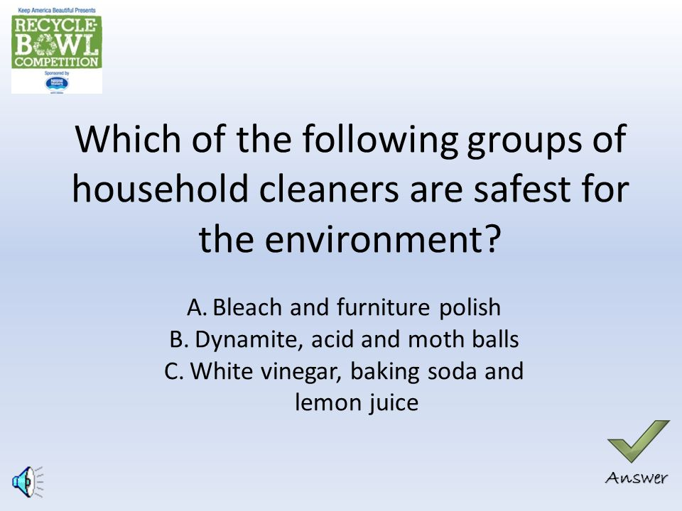 Which of the following groups of household cleaners are safest for the environment.