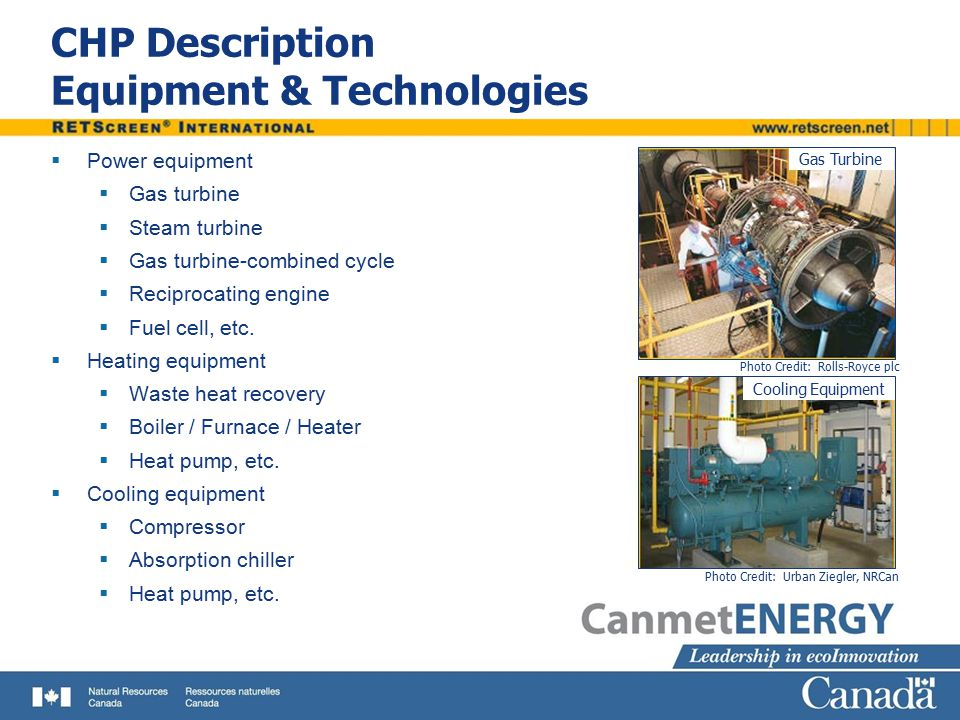 CHP Description (cont.) Fuel Types  Fossil fuels  Natural gas  Diesel (#2 oil)  Coal, etc.