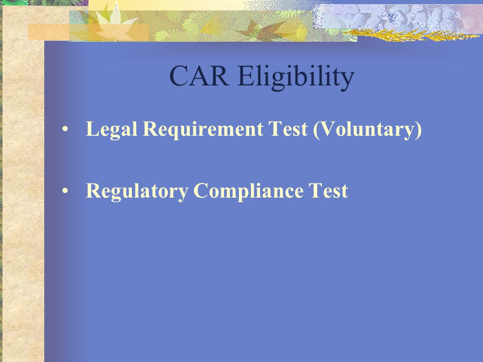 CAR Eligibility Legal Requirement Test (Voluntary) Regulatory Compliance Test