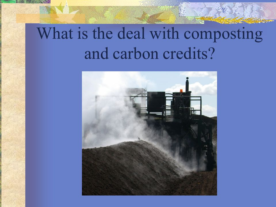 What is the deal with composting and carbon credits?
