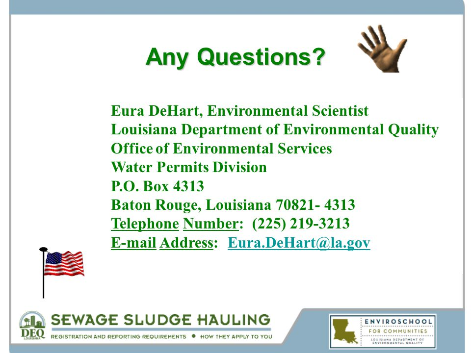 Any Questions? Eura DeHart, Environmental Scientist Louisiana Department of Environmental Quality Office of Environmental Services Water Permits Divis