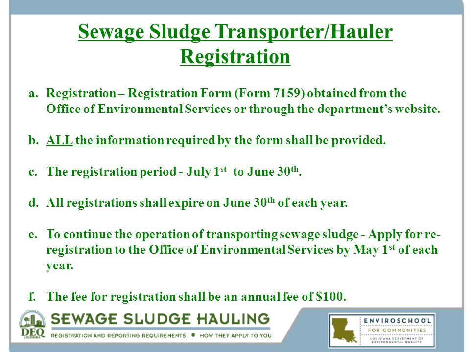 Sewage Sludge Transporter/Hauler Registration a.Registration – Registration Form (Form 7159) obtained from the Office of Environmental Services or thr