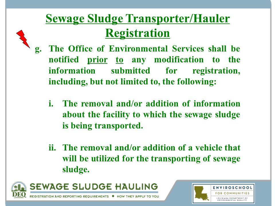 g.The Office of Environmental Services shall be notified prior to any modification to the information submitted for registration, including, but not l