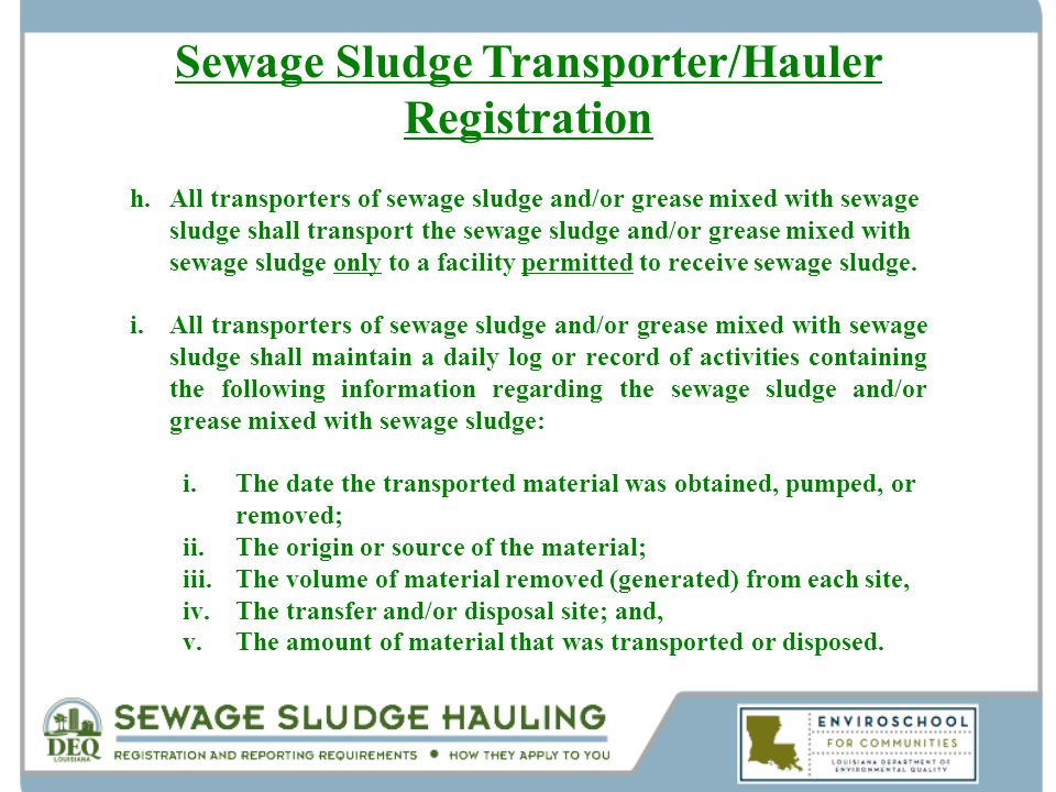 h.All transporters of sewage sludge and/or grease mixed with sewage sludge shall transport the sewage sludge and/or grease mixed with sewage sludge on