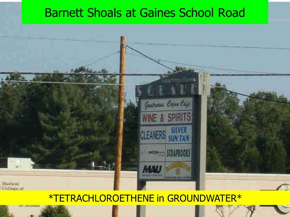 Barnett Shoals at Gaines School *TETRACHLOROETHENE in GROUNDWATER*