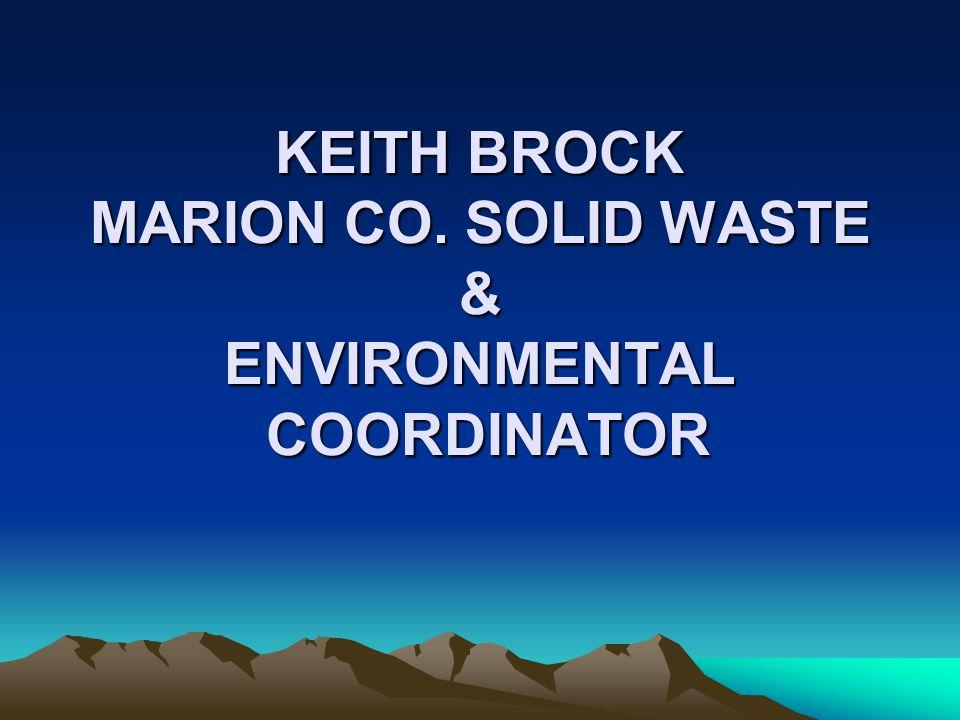 KEITH BROCK MARION CO. SOLID WASTE & ENVIRONMENTAL COORDINATOR