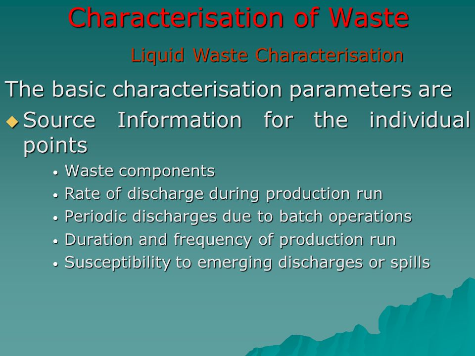 Characterisation of Waste The basic characterisation parameters are  Source Information for the individual points Waste components Waste components R