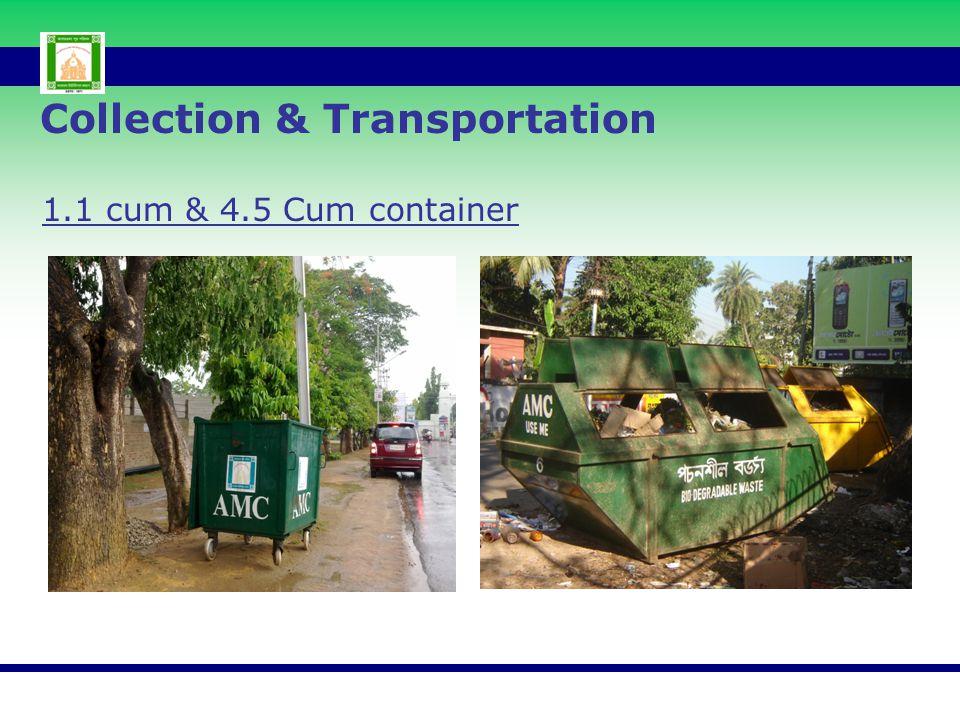 1.1 cum & 4.5 Cum container Collection & Transportation