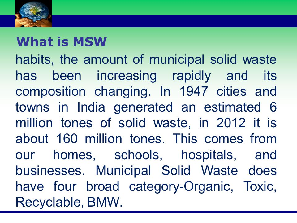 What is MSW  Organic Waste : kitchen waste, vegetables, flowers, leaves, fruits etc.