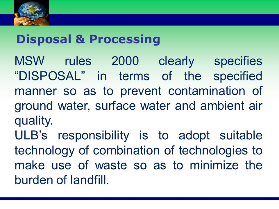 Disposal and Processing Closure After the Landfill Cell is fully filled up it is to be properly capped.