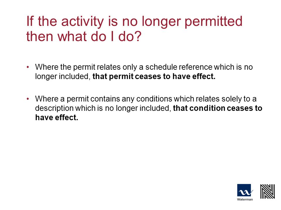 If the activity is no longer permitted then what do I do.