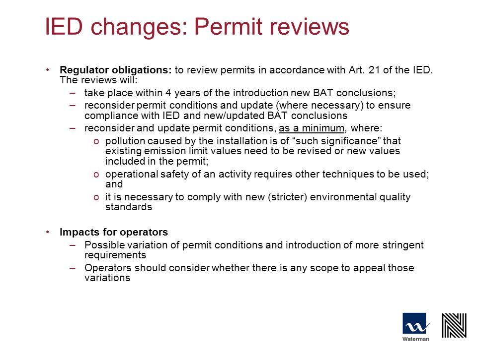 IED changes: Permit reviews Regulator obligations: to review permits in accordance with Art.