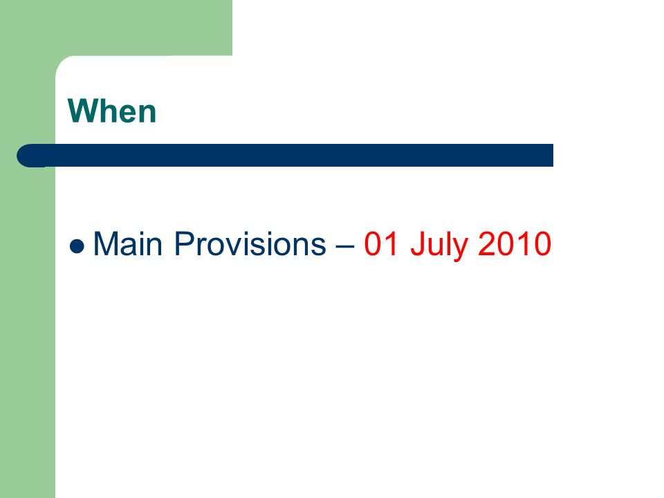 When Main Provisions – 01 July 2010