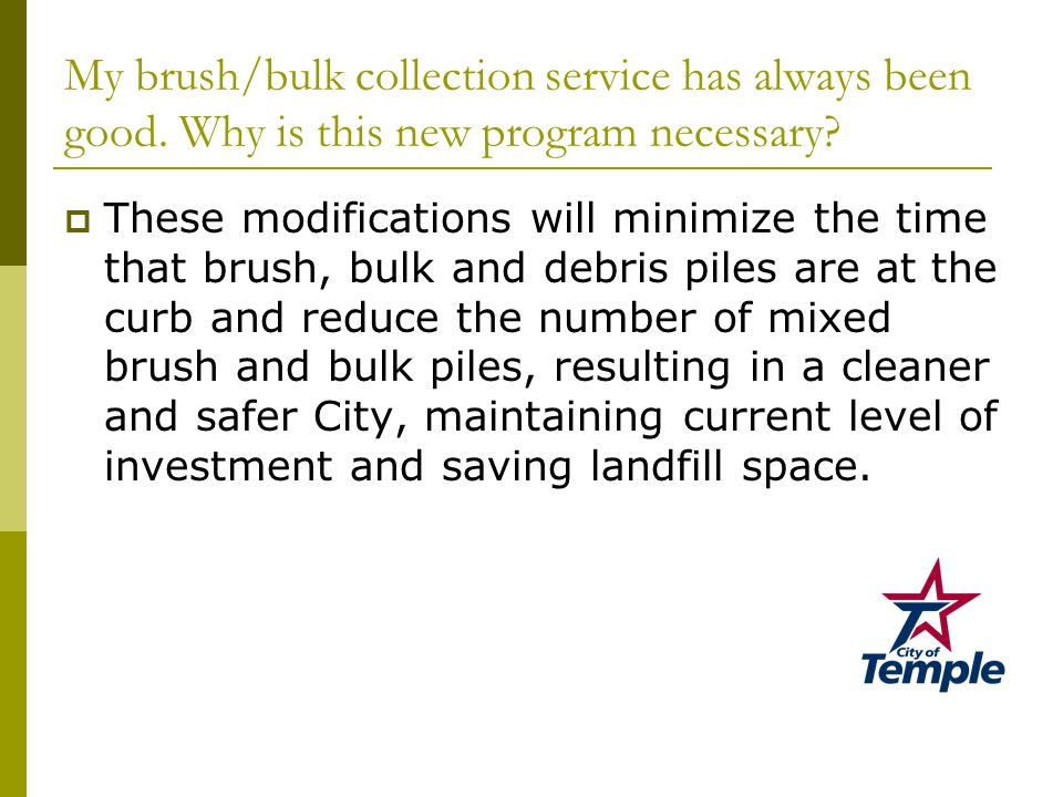 My brush/bulk collection service has always been good.