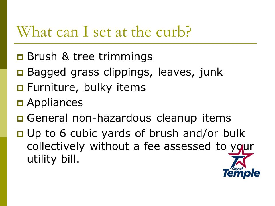 Brush and Tree Trimmings – approximately 6 cubic yards