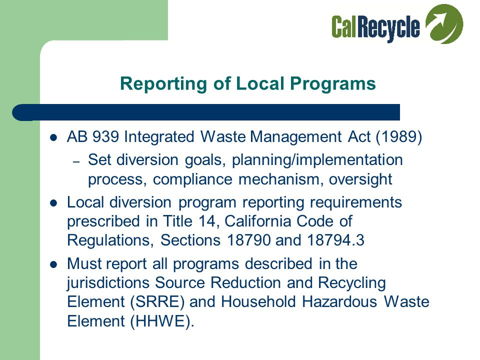 AB 939 Program Reporting for LARA Members By Primitivo Nuñez Sr. Environmental Scientist CalRecycle Local Assistance & Market Development Branch