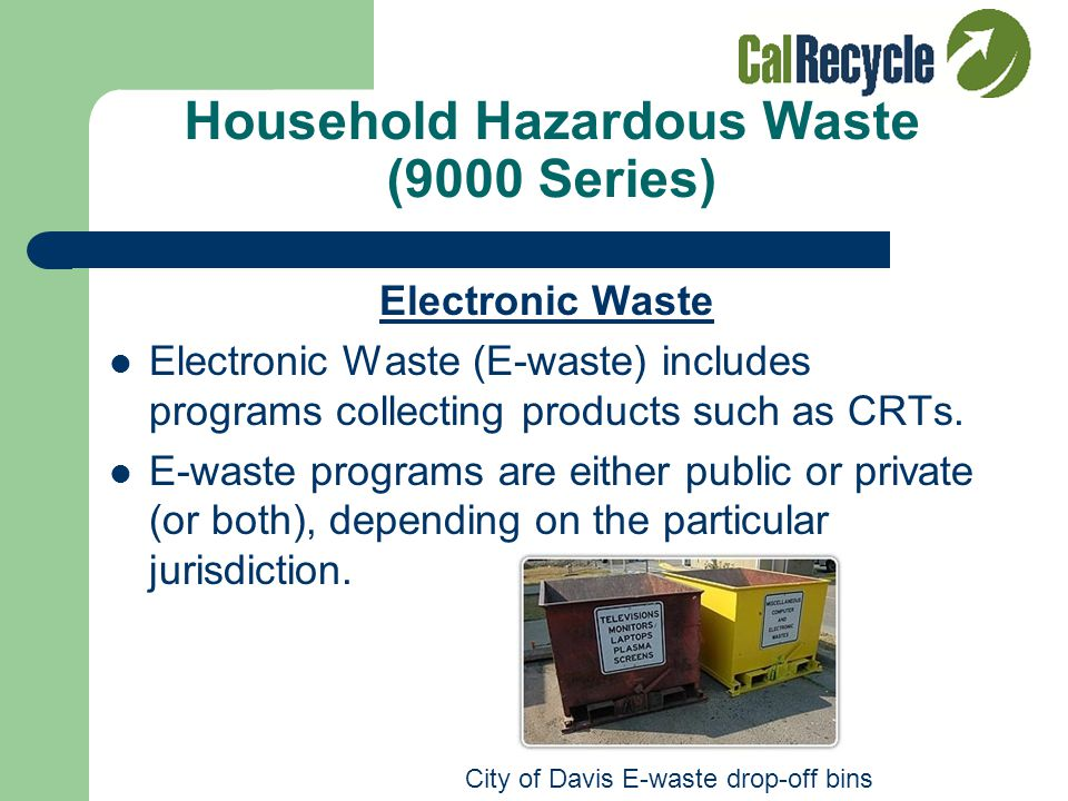 Household Hazardous Waste (9000 Series) Education Programs Education is an important component of HHW program success. Examples: Point of purchase inf