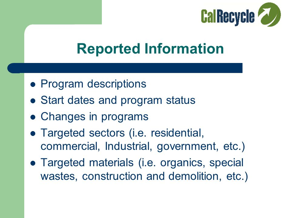 Diversion Program Reporting Local governments required to report every year CalRecycle required to track, monitor and review program implementation Pr