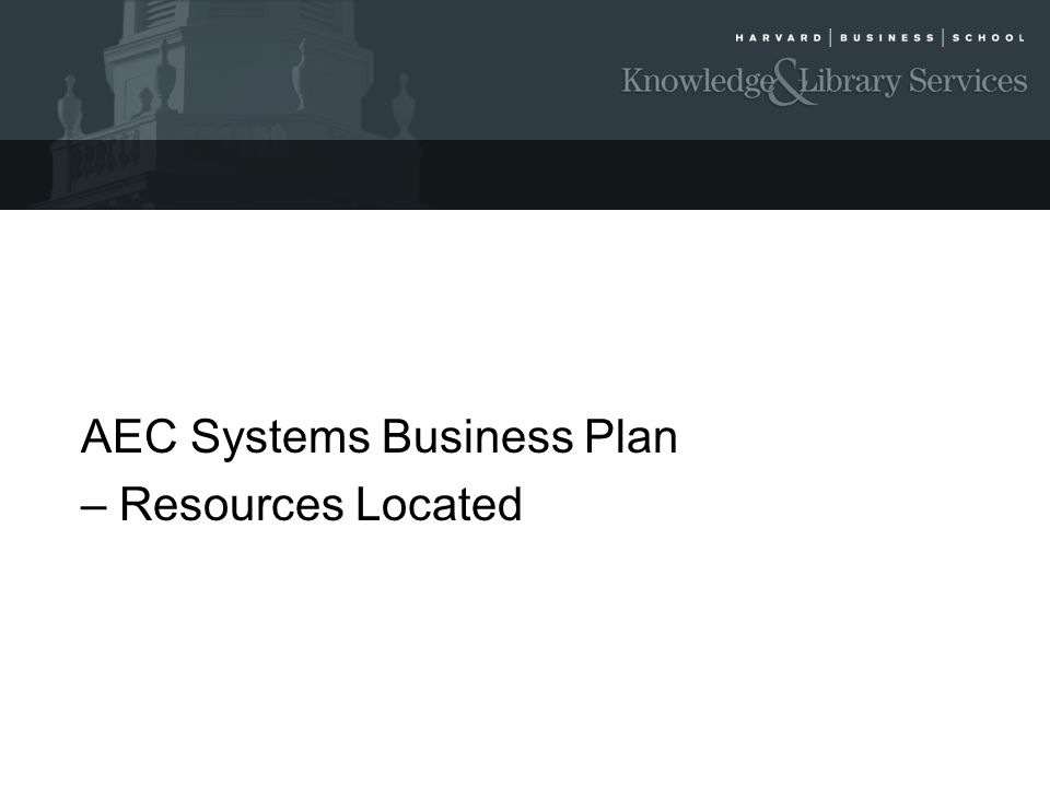 AEC Systems Business Plan – Resources Located