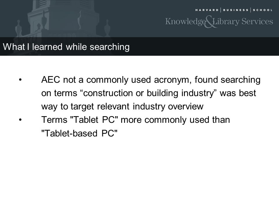 """What I learned while searching AEC not a commonly used acronym, found searching on terms """"construction or building industry"""" was best way to target re"""
