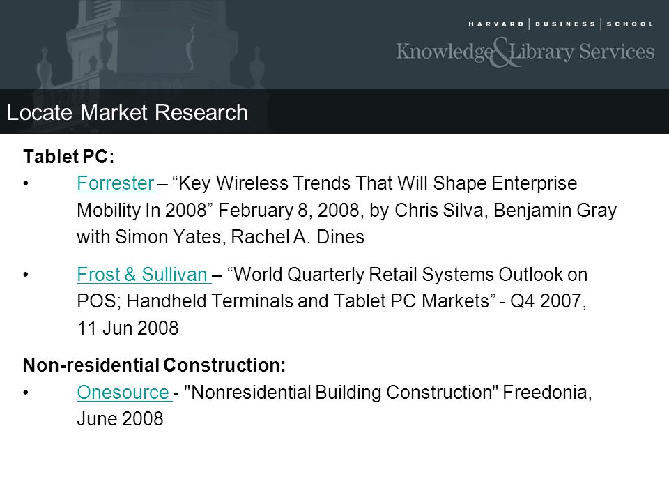 """Locate Market Research Tablet PC: Forrester – """"Key Wireless Trends That Will Shape EnterpriseForrester Mobility In 2008"""" February 8, 2008, by Chris Si"""