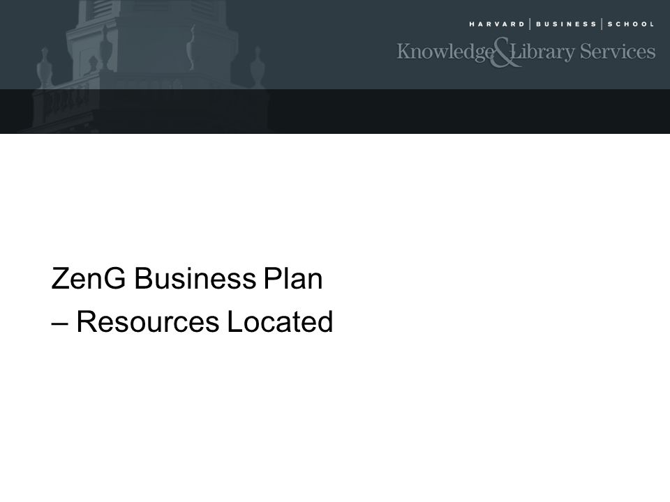 ZenG Business Plan – Resources Located