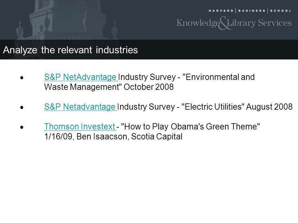 Analyze the relevant industries  S&P NetAdvantage Industry Survey -