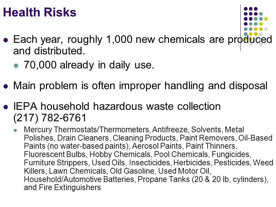 Health Risks Each year, roughly 1,000 new chemicals are produced and distributed.