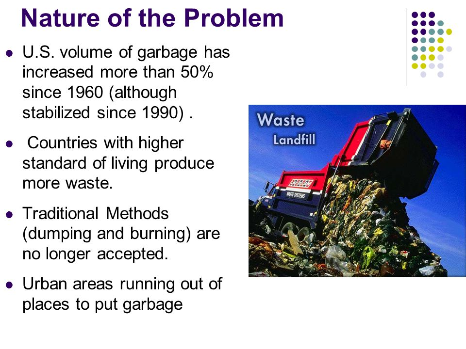 Source Reduction Most fundamental method of reducing waste is to prevent it from being produced (Waste Prevention).