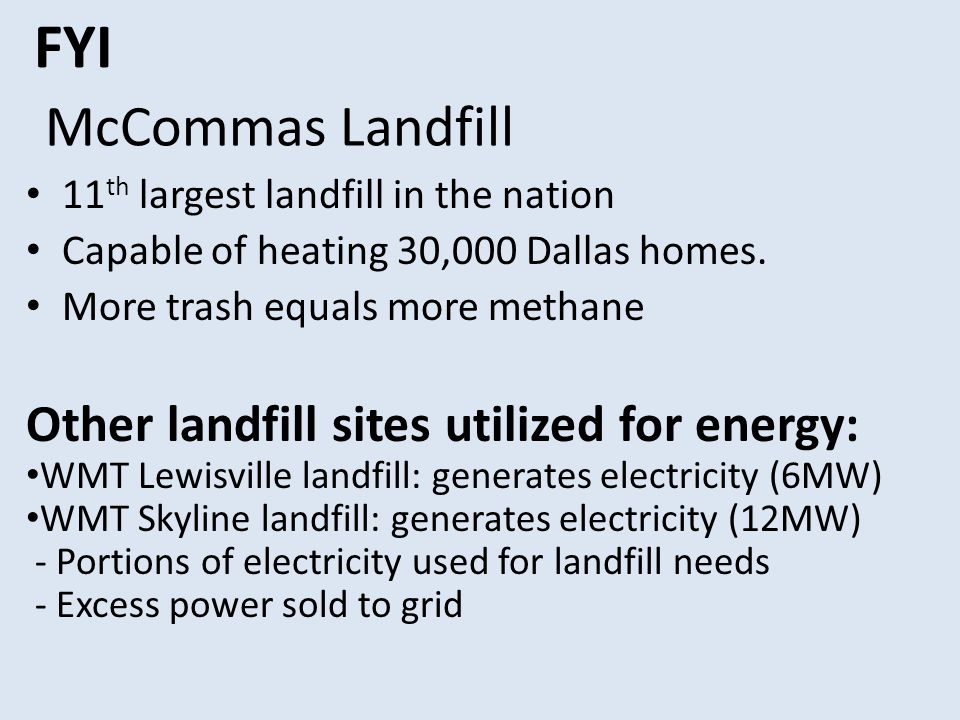 McCommas Landfill 11 th largest landfill in the nation Capable of heating 30,000 Dallas homes.