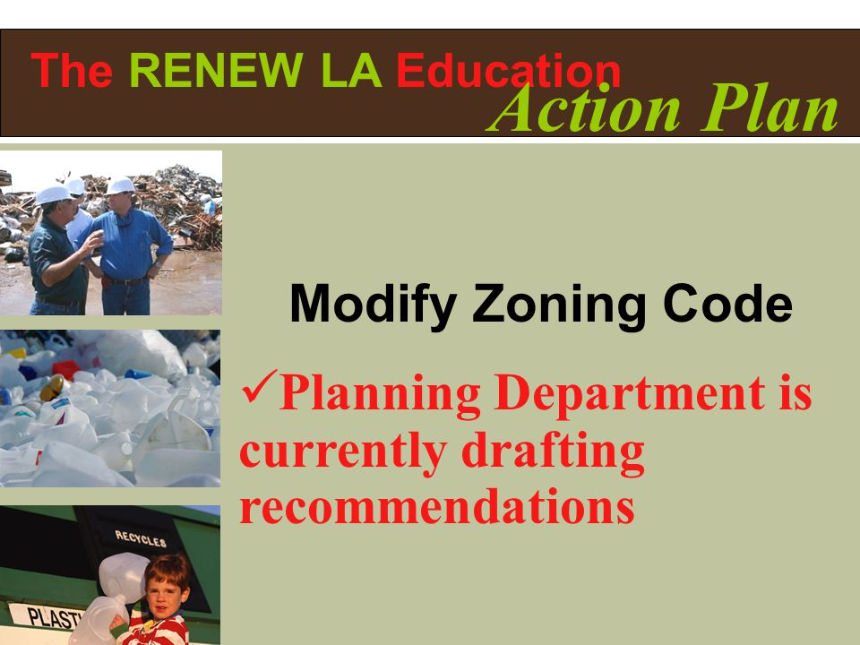 Modify Zoning Code Planning Department is currently drafting recommendations The RENEW LA Education Action Plan