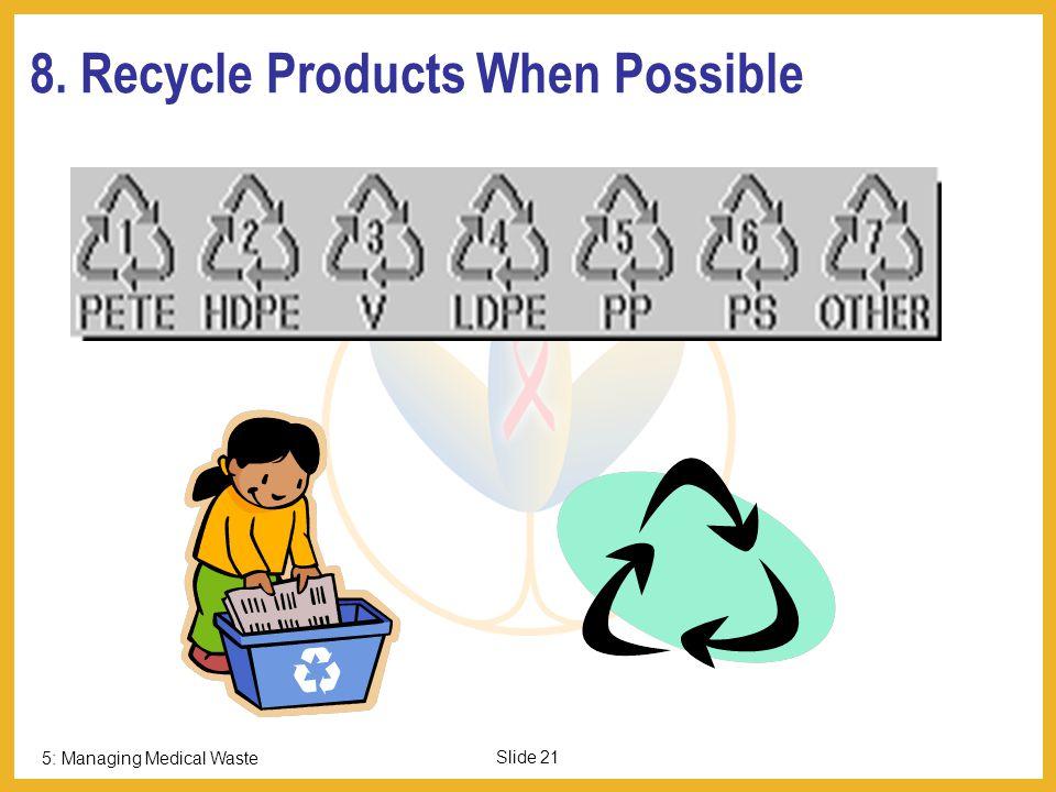 5: Managing Medical Waste Slide 20 7.