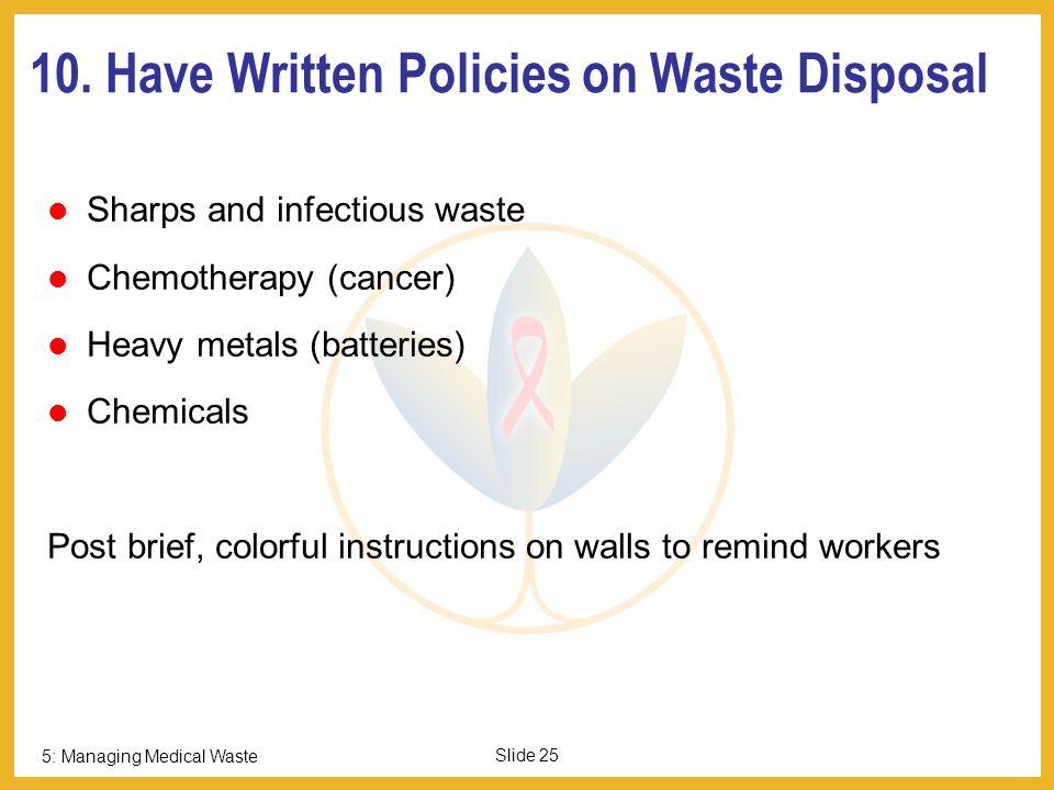 5: Managing Medical Waste Slide 24 9.