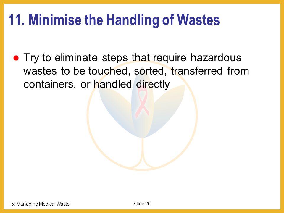 5: Managing Medical Waste Slide 25 10.