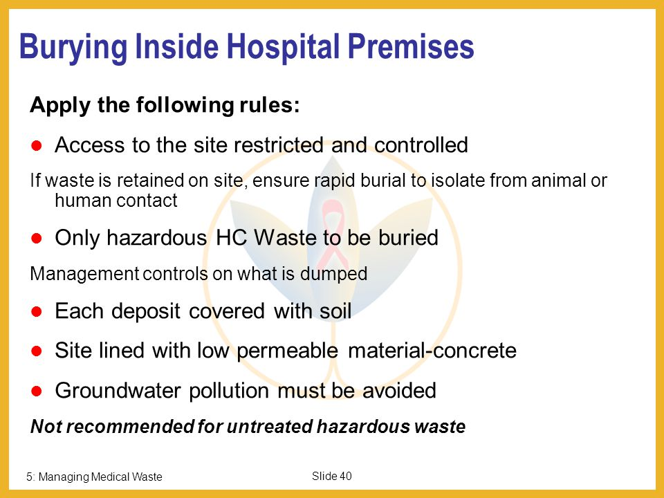 5: Managing Medical Waste Slide 39 Commercial Disinfection Systems Shred waste, treat chemically, encapsulate Possible advantages: Encapsulated residu