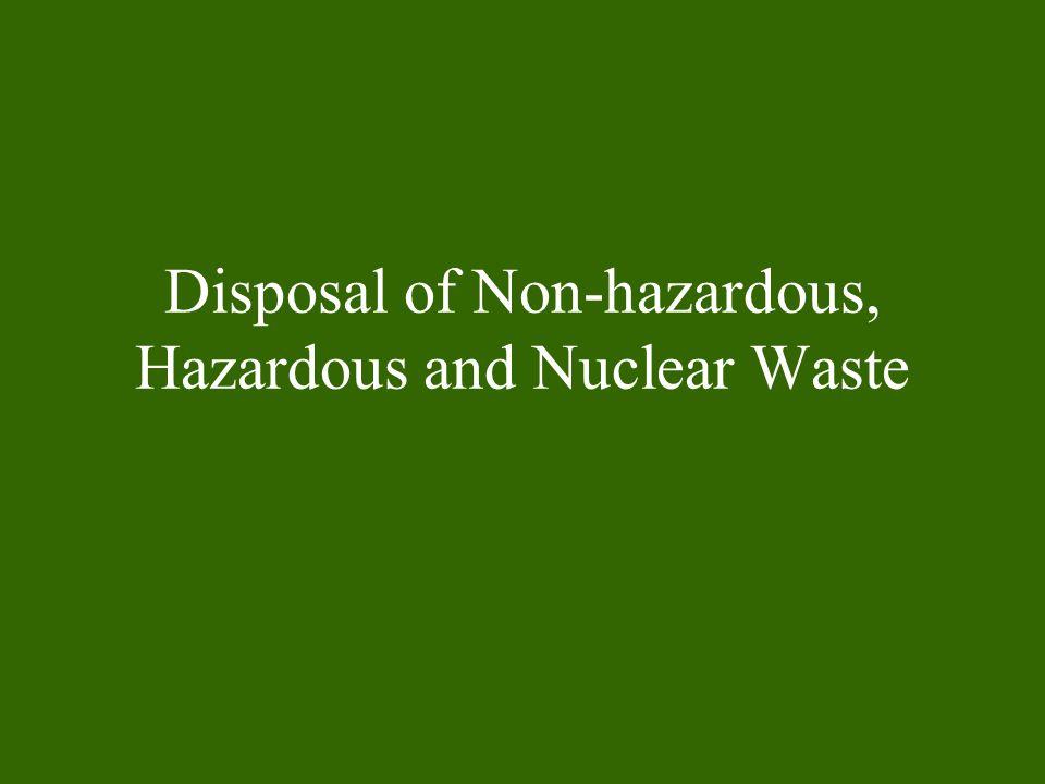 Disposal of Non-hazardous, Hazardous and Nuclear Waste