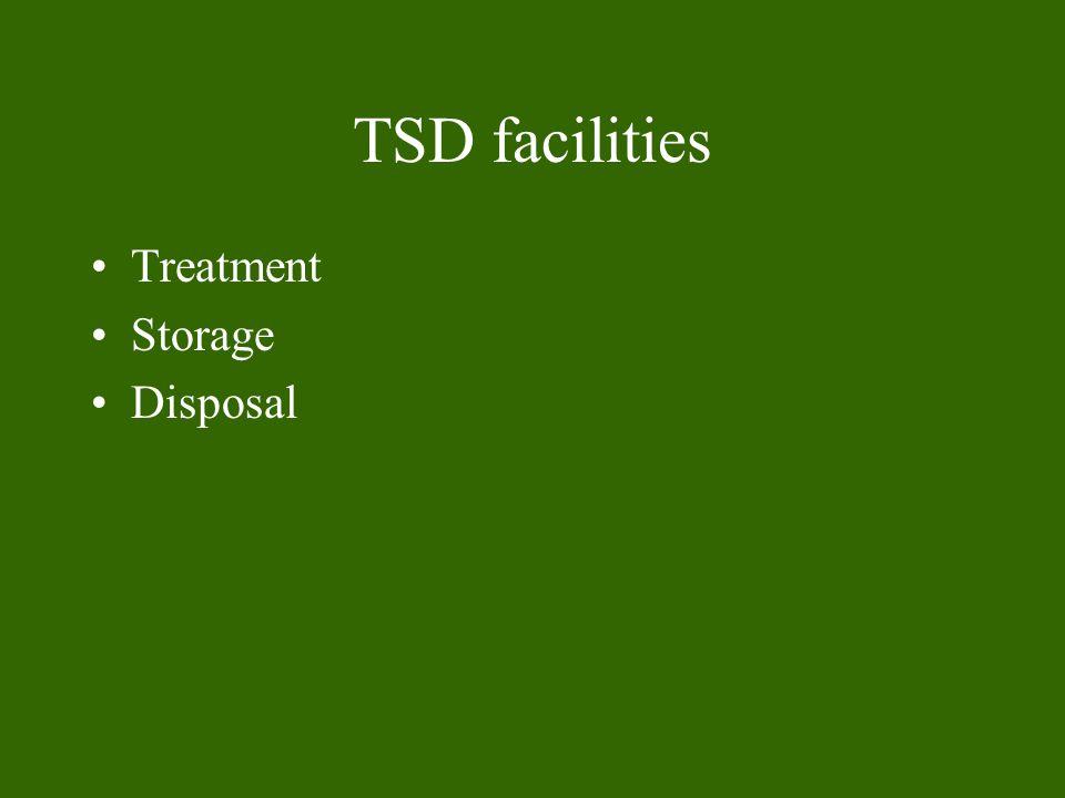 TSD facilities Treatment Storage Disposal