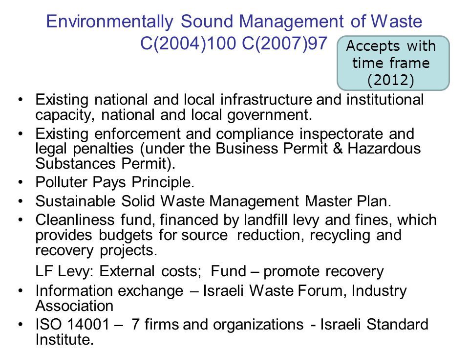 Environmentally Sound Management of Waste C(2004)100 C(2007)97 Existing national and local infrastructure and institutional capacity, national and local government.