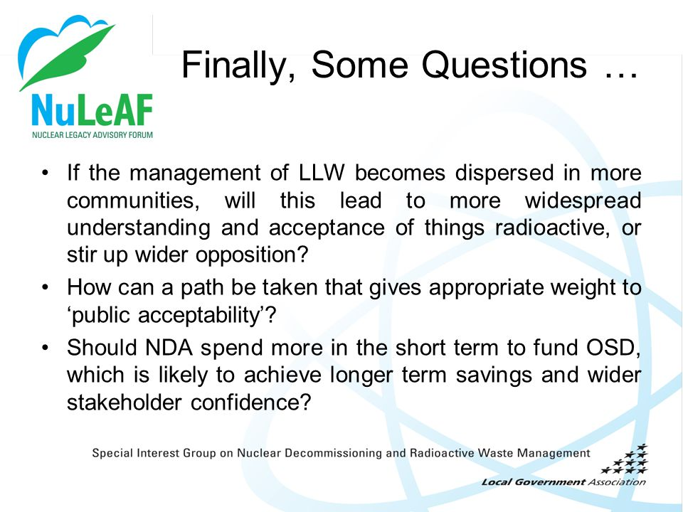 Finally, Some Questions … If the management of LLW becomes dispersed in more communities, will this lead to more widespread understanding and acceptan