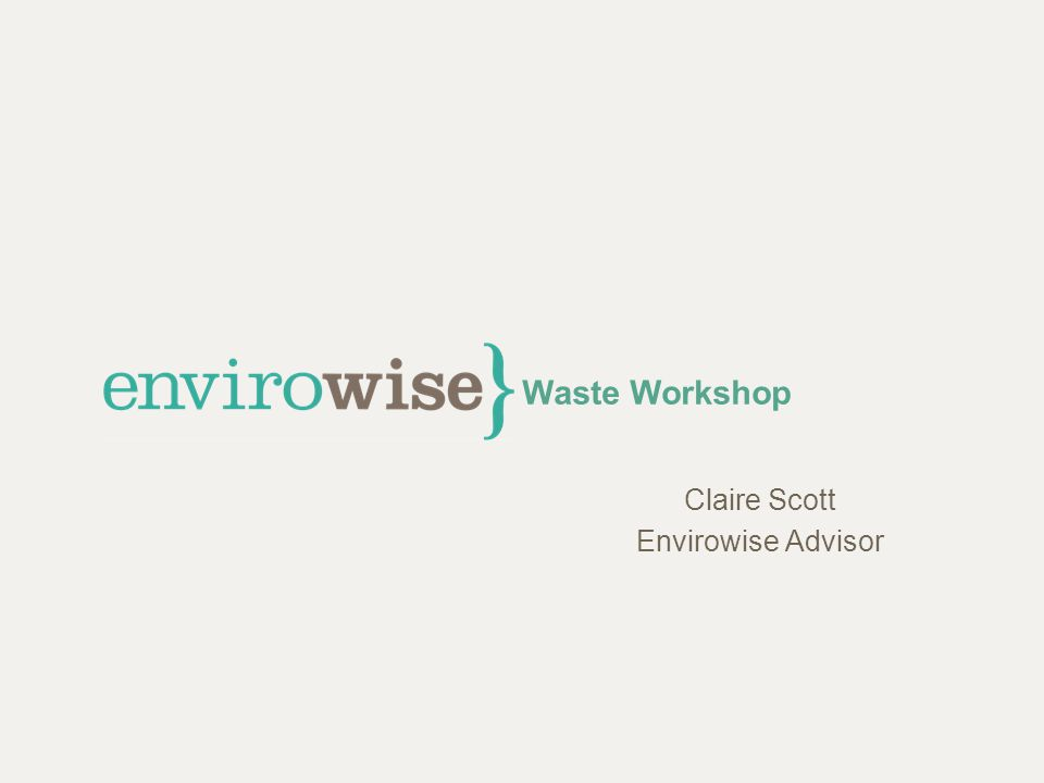 Waste Workshop Claire Scott Envirowise Advisor