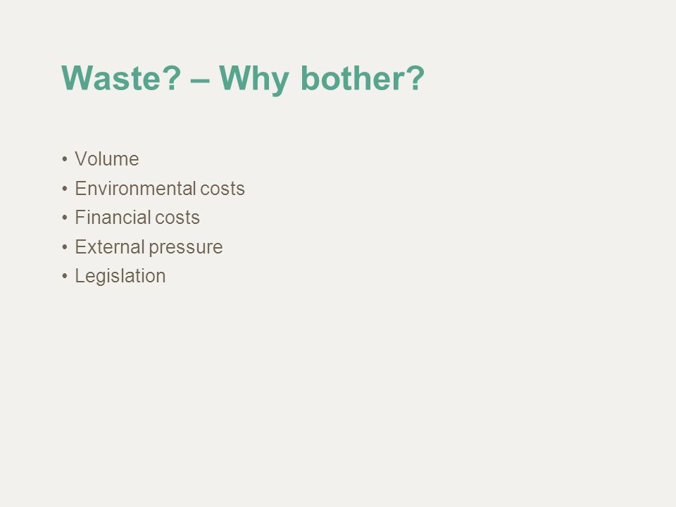 Volume Of the ~60 million people in UK, each is responsible for: + 0.5 tonnes of household waste + 1.5 tonnes of industrial and commercial wastes + 2 tonnes of construction & demolition wastes + 3 tonnes of agricultural and mining wastes TOTAL = 430 million tonnes per year