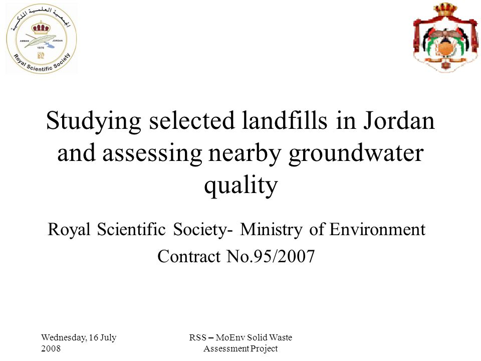 Wednesday, 16 July 2008 RSS – MoEnv Solid Waste Assessment Project Russifa - general Russifa landfill was started at 1989 over an area of 1400 dunums serving 50% of Jordan population until its closure by the end of 2002