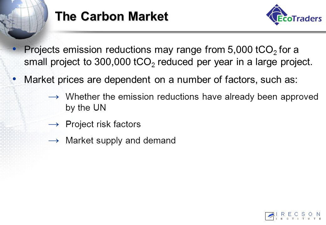 Carbon: A Growing Market Since its inception in 2003, the carbon market has grown by over 200%.